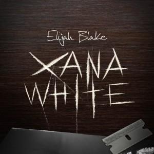 Album Xana White from Elijah Blake