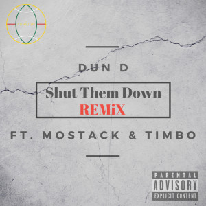 Shut Them Down (Remix) [feat. Mostack & Timbo] (Explicit)