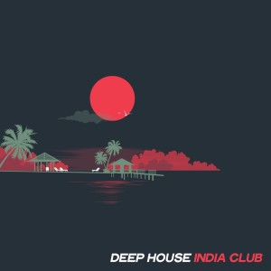 Album Deep House India Club from Various Artists