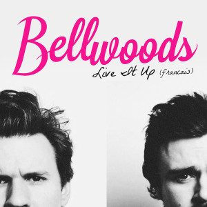 Album Live It Up (feat. Odessa) [Francais] from Bellwoods