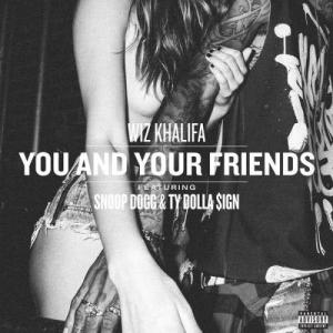 Wiz Khalifa的專輯You And Your Friends (feat. Snoop Dogg & Ty Dolla $ign) (Explicit)