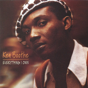 Album Everything I Own from Ken Boothe