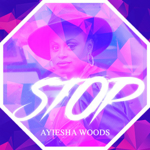 Album Stop from Ayiesha Woods