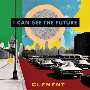 Album I Can See The Future from Clement