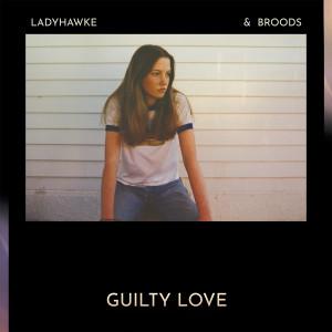 Broods的專輯Guilty Love