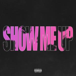 Lil Tecca的專輯Show Me Up (Explicit)