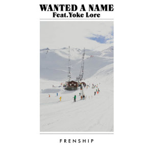 FRENSHIP的專輯Wanted A Name