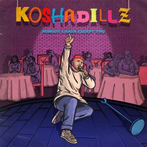 Album Nobody Cares Except You from Kosha Dillz