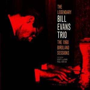 Bill Evans Trio的專輯The Legendary Bill Evans Trio - The 1960 Birdland Sessions