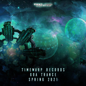 Album Timewarp Records Goa Trance Spring 2021 from Doctor Spook