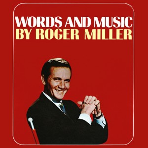 Roger Miller的專輯Words And Music By Roger Miller