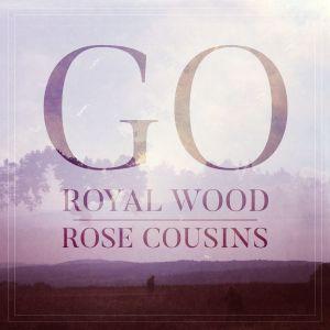 Album Go from Rose Cousins