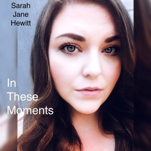 Album In These Moments from Sarah-Jane Hewitt