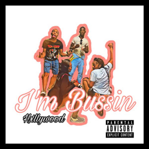Album I'm Bussin (Explicit) from HXLLYWOOD