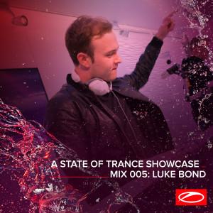 Album A State Of Trance Showcase - Mix 005: Luke Bond from Luke Bond