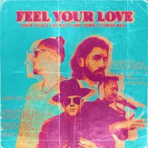 Dimitri Vegas & Like Mike的專輯Feel Your Love