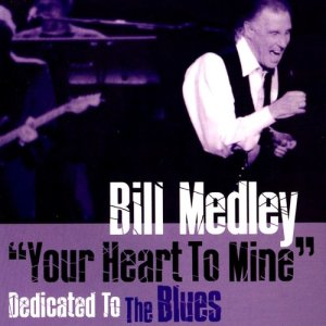 """Bill Medley的專輯""""Your Heart to Mine"""" Dedicated to the Blues"""
