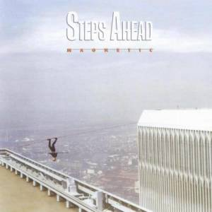 Album Magnetic from Steps Ahead