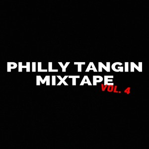 Album Dollarboyz Philly Tangin Mixtape, Vol. 4 from dj Shawny