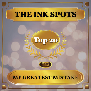 The Ink Spots的專輯My Greatest Mistake