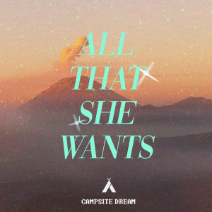 Campsite Dream的專輯All That She Wants