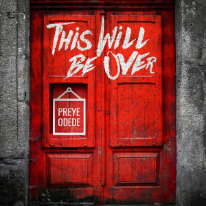Album This Will Be Over from Preye Odede