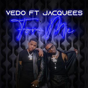 Album For Me (feat. Jacquees) from VEDO