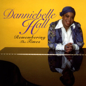 Album Remembering The Times from Danniebelle Hall