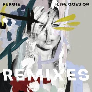 Fergie的專輯Life Goes On (Remixes)