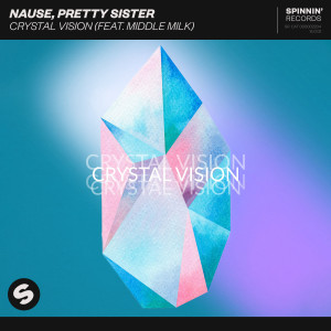 Nause的專輯Crystal Vision (feat. Middle Milk)