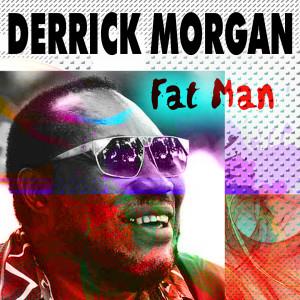 Album Fat Man from Derrick Morgan