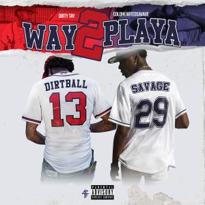 Album Way 2 Playa from Dirty Tay