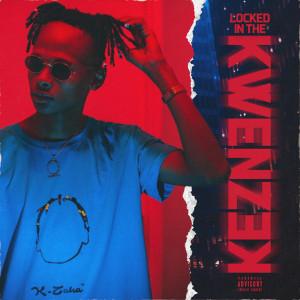 Album Locked In The Kwenzek from K-Zaka