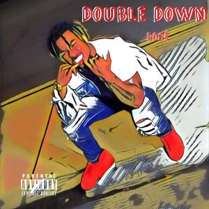 ดาวน์โหลดและฟังเพลง Double Down (Explicit) พร้อมเนื้อเพลงจาก Rose´