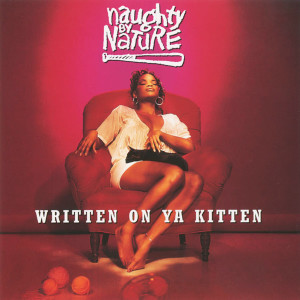 Album Written on Ya Kitten from Naughty By Nature