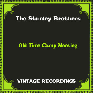 Album Old Time Camp Meeting (Hq Remastered) from The Stanley Brothers
