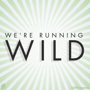 Album Stay, Were Running Wild (Jessie J, Rhianna Covers) from GMPresents & Jocelyn Scofield