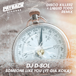 Album Someone Like You (feat. Gia Koka) [Disco Killerz & Liquid Todd Remix] from DJ D-Sol