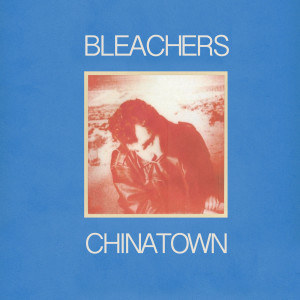 Album chinatown from Bleachers