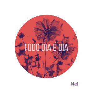 Nell的專輯Todo dia é dia