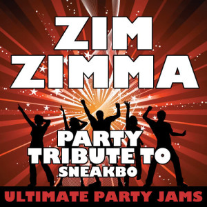 Ultimate Party Jams的專輯Zim Zimma (Party Tribute to Sneakbo) (Explicit)