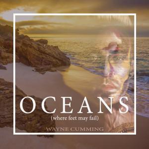 Album Oceans (Where Feet May Fail) from Wayne Cumming