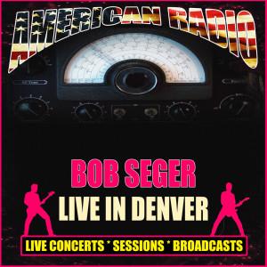Album Live In Denver from Bob Seger