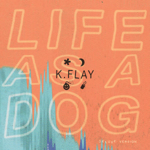 Album Life as a Dog (Deluxe Version) from K.Flay