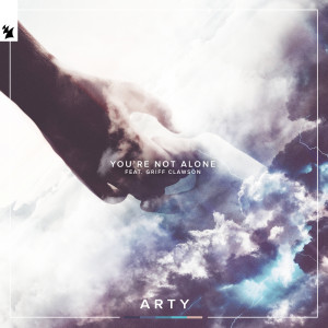 Listen to You're Not Alone song with lyrics from Arty