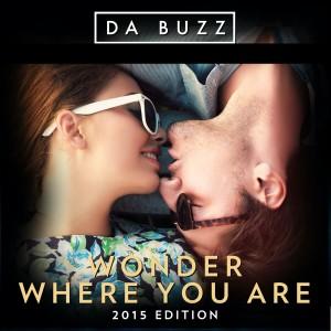Album Wonder Where You Are from Da Buzz
