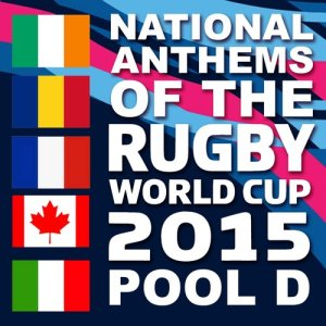Album National Anthems of the 2015 Rugby World Cup Pool D from The First Fifteen Choir