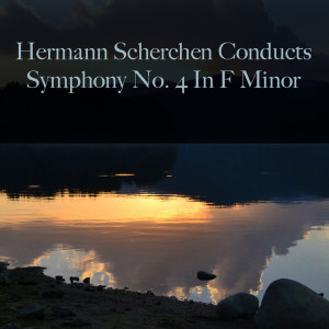 Album Hermann Scherchen Conducts: Symphony No. 4 In F Minor from Vienna State Opera Orchestra