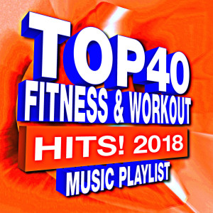 Remix Factory的專輯Top 40 Fitness & Workout Hits! 2018: Music Playlist