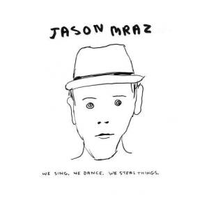 Jason Mraz的專輯We Sing.  We Dance.  We Steal Things.